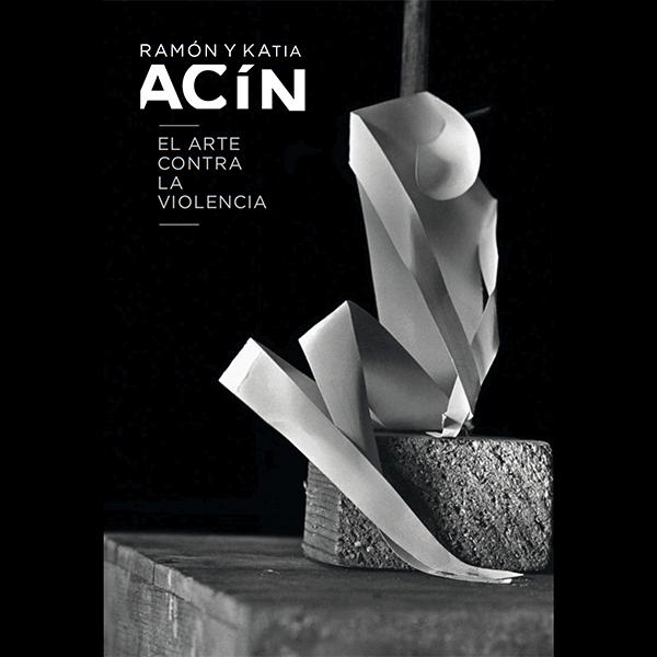 Exposición ramón y katia acín. el arte contra la violencia